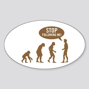 Evolution is following me Oval Sticker